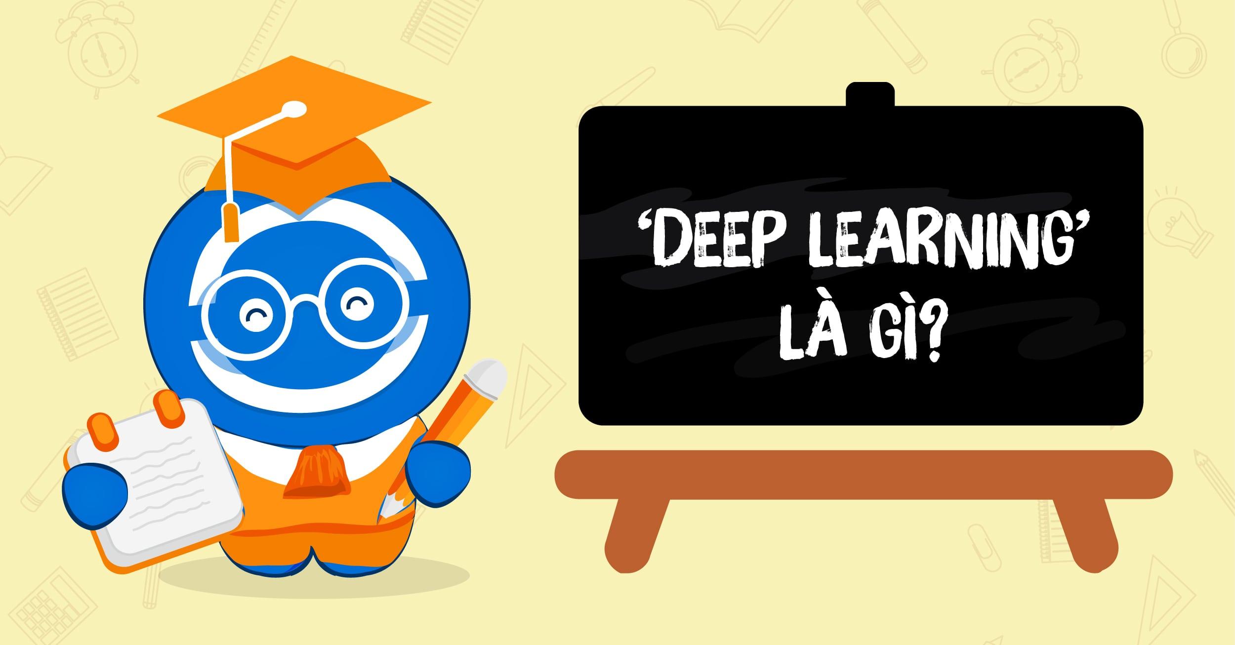 Deep Learning: Tìm hiểu về phương pháp 'học Sâu'.